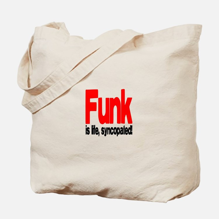 Funk is Life, Syncopated! Tote Bag