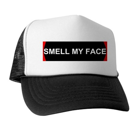 smell my face Trucker Hat