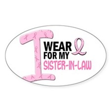 I Wear Pink For My Sister-In-Law 21 Oval Decal