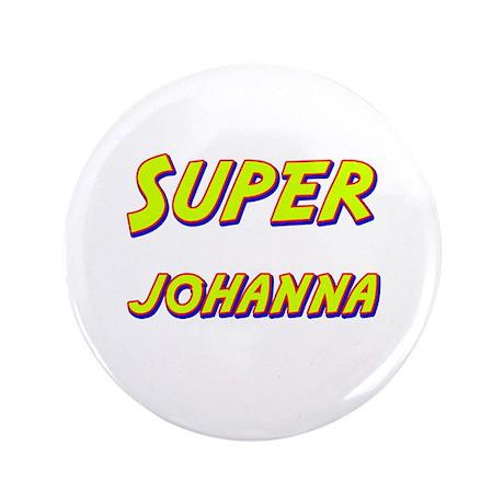 """Super johanna 3.5"""" Button"""
