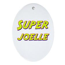 Super joelle Oval Ornament