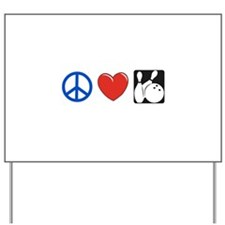 Peace. Love, Bowling Yard Sign