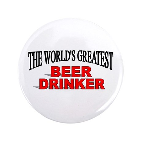 """""""The World's Greatest Beer Drinker"""" 3.5"""" Button (1"""