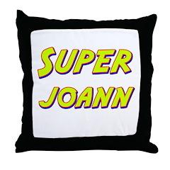 Super joann Throw Pillow