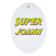 Super joann Oval Ornament