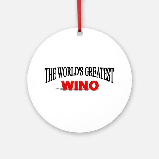 """""""The World's Greatest Wino"""" Ornament (Round)"""