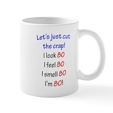 Cut the crap 80 Mug