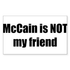 McCain is NOT my friend Rectangle Decal