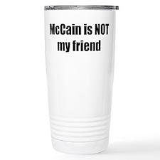 McCain is NOT my friend Travel Mug