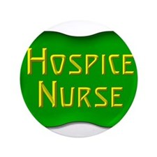 "Hospice Nurse 3.5"" Button"
