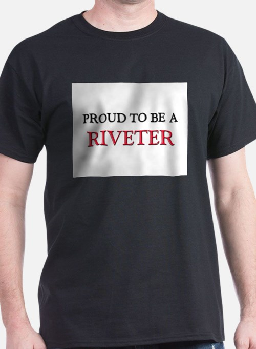 Proud to be a Riveter T-Shirt