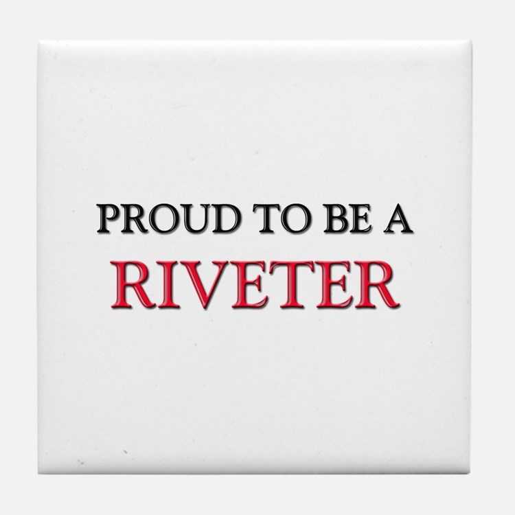 Proud to be a Riveter Tile Coaster