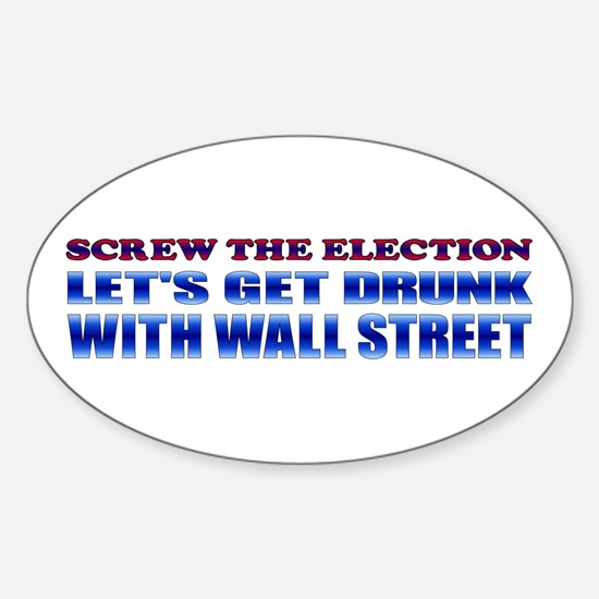 Screw the Election Oval Decal