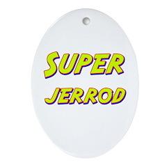 Super jerrod Oval Ornament