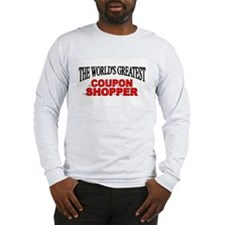 """""""The World's Greatest Coupon Shopper"""" Long Sleeve"""
