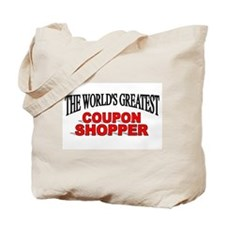 """The World's Greatest Coupon Shopper"" Tote Bag"