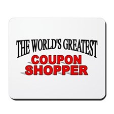 """""""The World's Greatest Coupon Shopper"""" Mousepad"""