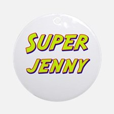 Super jenny Ornament (Round)