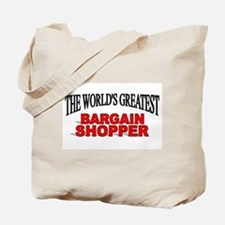 """The World's Greatest Bargain Shopper"" Tote Bag"