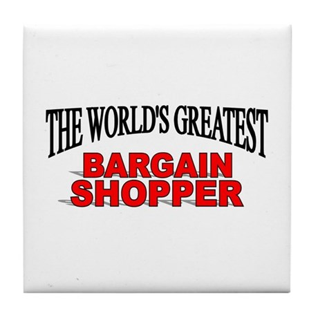 """The World's Greatest Bargain Shopper"" Tile Coaste"