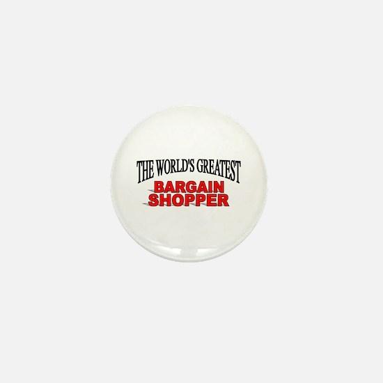 """""""The World's Greatest Bargain Shopper"""" Mini Button"""
