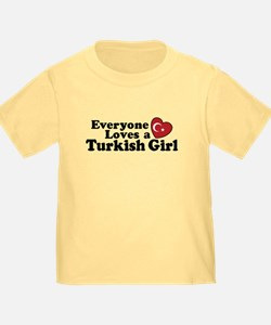 Everyone Loves a Turkish Girl T