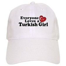 Everyone Loves a Turkish Girl Baseball Cap