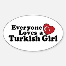 Everyone Loves a Turkish Girl Oval Decal