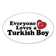 Everyone Loves a Turkish Boy Oval Decal