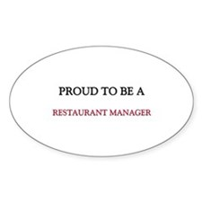 Proud to be a Restaurant Manager Oval Decal