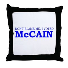 Don't Blame Me I Voted McCain Throw Pillow