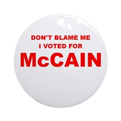 Don't Blame Me I Voted McCain Ornament (Round)
