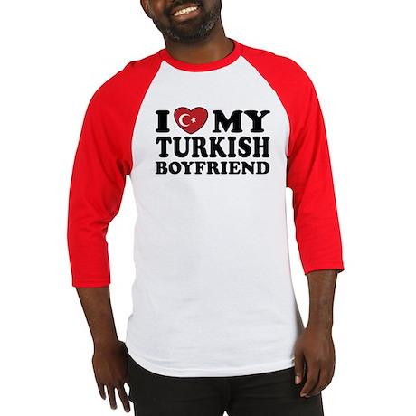 I Love My Turkish Boyfriend Baseball Jersey