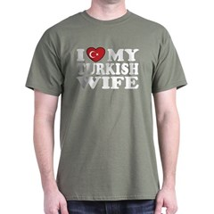 I Love My Turkish Wife T-Shirt
