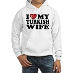 I Love My Turkish Wife Hooded Sweatshirt