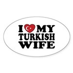I Love My Turkish Wife Oval Sticker
