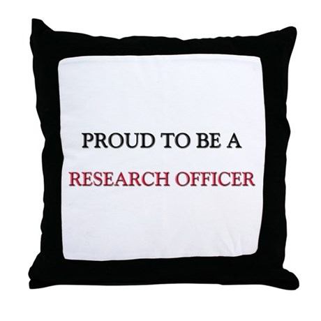 Proud to be a Research Officer Throw Pillow