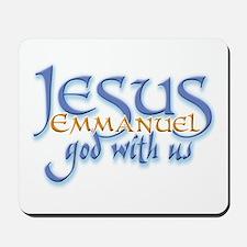 Jesus -Emmanuel God with us Mousepad