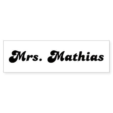 Mrs. Mathias Bumper Sticker