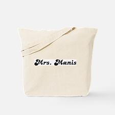 Mrs. Manis Tote Bag