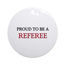 Proud to be a Referee Ornament (Round)