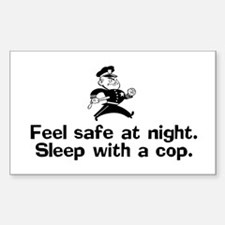 Feel Safe at Night. Sleep with a Cop. Decal