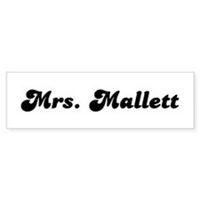 Mrs. Mallett Bumper Bumper Sticker