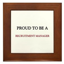 Proud to be a Recruitment Manager Framed Tile