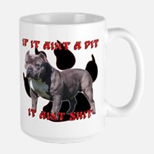 If It Aint A Pit, It Aint Shi Ceramic Mugs