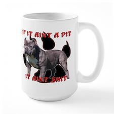 If It Aint A Pit, It Aint Shi Ceramic Mugs