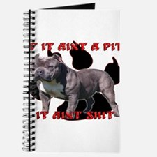 If It Aint A Pit, It Aint Shi Journal