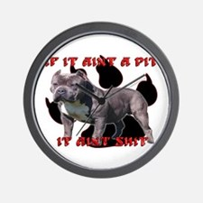 If It Aint A Pit, It Aint Shi Wall Clock