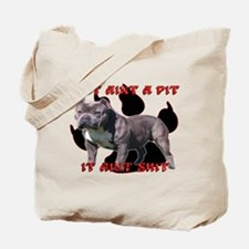 If It Aint A Pit, It Aint Shi Tote Bag