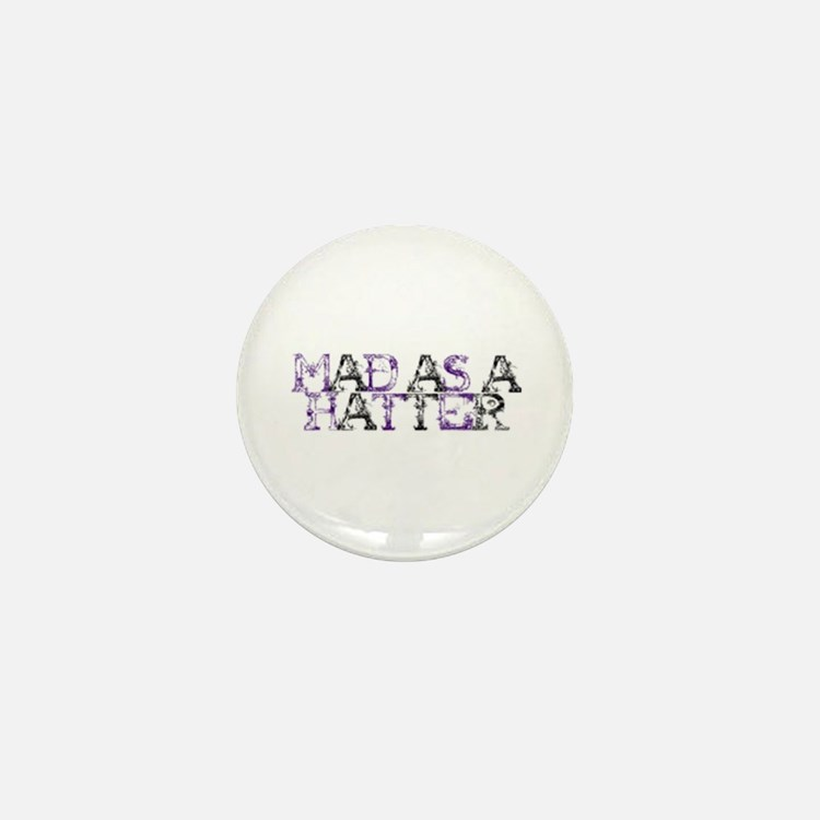 Mad As A Hatter Mini Button